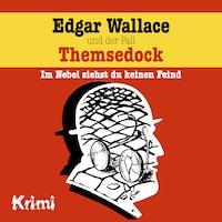 Edgar Wallace, Nr. 2: Edgar Wallace und der Fall Themsedock