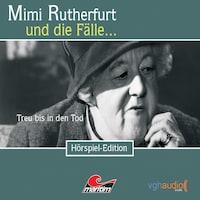 Mimi Rutherfurt, Folge 11: Treu bis in den Tod