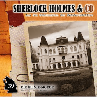 Sherlock Holmes & Co, Folge 39: Die Klinik-Morde