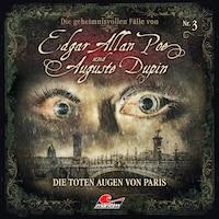 Edgar Allan Poe & Auguste Dupin, Folge 3: Die toten Augen von Paris