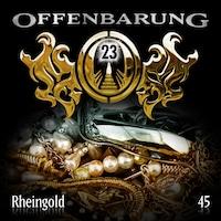 Offenbarung 23, Folge 45: Rheingold