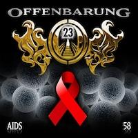 Offenbarung 23, Folge 58: AIDS