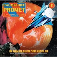 Raumschiff Promet, Folge 8: Angriff aus dem Nichts - Episode 02: In den Klauen der Riddler