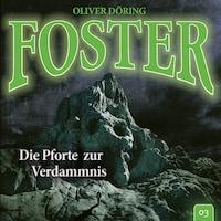 Foster, Folge 3: Die Pforte zur Verdammnis (Oliver Döring Signature Edition)