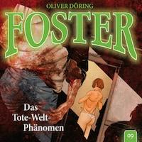 Foster, Folge 9: Das Tote-Welt-Phänomen (Oliver Döring Signature Edition)