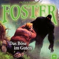 Foster, Folge 10: Das Böse im Guten (Oliver Döring Signature Edition)