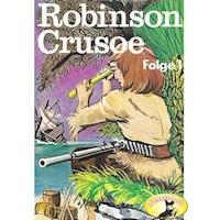 Robinson Crusoe - Daniel Defoe, Folge 1: Robinson Crusoe