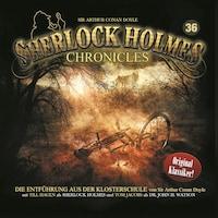 Sherlock Holmes Chronicles, Folge 36: Die Entführung aus der Klosterschule