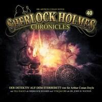 Sherlock Holmes Chronicles, Folge 40: Der Detektiv auf dem Sterbebett