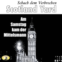 Scotland Yard, Schach dem Verbrechen, Folge 1: Am Samstag kam der Mittelsmann