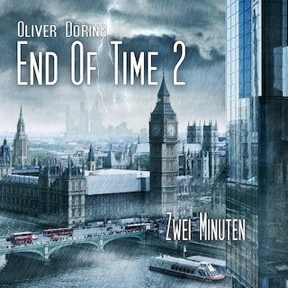 End of Time, Folge 2: Zwei Minuten (Oliver Döring Signature Edition)