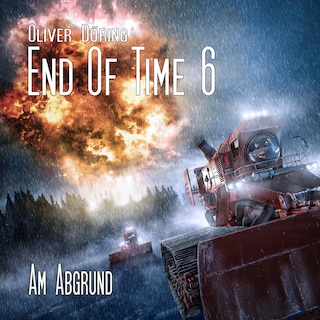 End of Time, Folge 6: Am Abgrund (Oliver Döring Signature Edition)