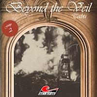 Beyond the Veil, Folge 2: Tabu
