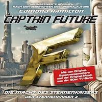 Captain Future, Der Sternenkaiser, Folge 2: Die Macht des Sternenkaisers