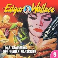 Edgar Wallace, Folge 9: Das Geheimnis der gelben Narzissen