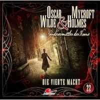 Oscar Wilde & Mycroft Holmes, Sonderermittler der Krone, Folge 22: Die vierte Macht