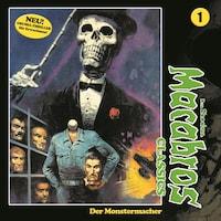 Macabros - Classics, Folge 1: Der Monstermacher