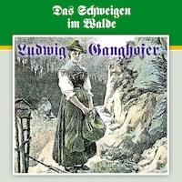Ludwig Ganghofer, Folge 3: Das Schweigen im Walde