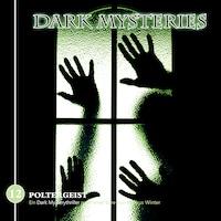 Dark Mysteries, Folge 12: Poltergeist