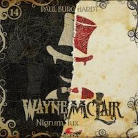 Wayne McLair, Folge 14: Nigrum lux
