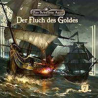 Das schwarze Auge, Folge 7: Der Fluch des Goldes