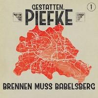 Gestatten, Piefke, Folge 1: Brennen muss Babelsberg
