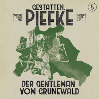 Gestatten, Piefke, Folge 5: Der Gentleman vom Grunewald