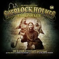 Sherlock Holmes Chronicles, Folge 54: Die Kaiserattentate