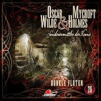 Oscar Wilde & Mycroft Holmes, Sonderermittler der Krone, Folge 26: Dunkle Fluten