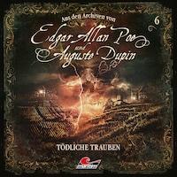 Edgar Allan Poe & Auguste Dupin, Aus den Archiven, Folge 6: Tödliche Trauben