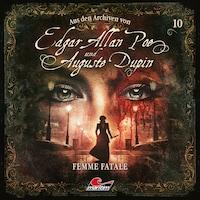 Edgar Allan Poe & Auguste Dupin, Aus den Archiven, Folge 10: Femme Fatale