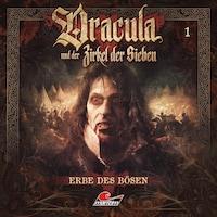 Dracula und der Zirkel der Sieben, Folge 1: Erbe des Bösen