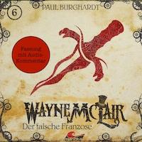 Wayne McLair - Fassung mit Audio-Kommentar, Folge 6: Der falsche Franzose
