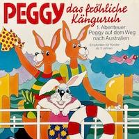 Peggy das fröhliche Känguruh, Folge 1: Abenteuer auf dem Weg nach Australien