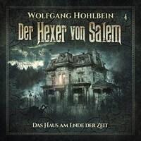 Der Hexer von Salem, Folge 4: Das Haus am Ende der Zeit