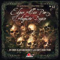 Edgar Allan Poe & Auguste Dupin, Folge 12: In den Katakomben lauert der Tod