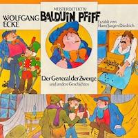 Balduin Pfiff, Der General der Zwerge und andere Geschichten