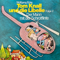Tom Knall und die Libelle, Folge 2: Der Mann mit der Schrotflinte