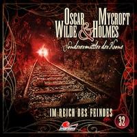 Oscar Wilde & Mycroft Holmes, Sonderermittler der Krone, Folge 32: Im Reich des Feindes