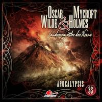 Oscar Wilde & Mycroft Holmes, Sonderermittler der Krone, Folge 33: Apocalypsis