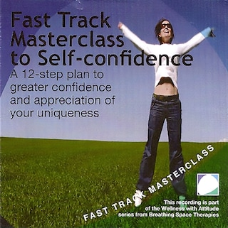 Fast track masterclass to self confidence