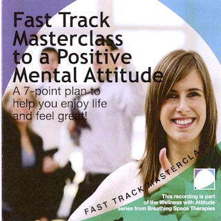 Fast track masterclass to a positive mental attitude