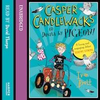 Casper Candlewacks in Death by Pigeon!
