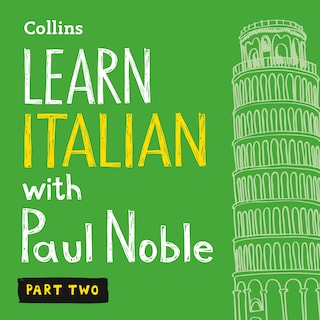 Learn Italian with Paul Noble for Beginners – Part 2