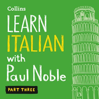 Learn Italian with Paul Noble for Beginners – Part 3