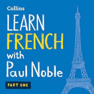Learn French with Paul Noble for Beginners – Part 1