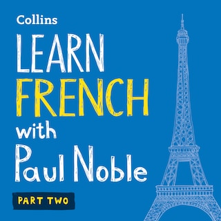 Learn French with Paul Noble for Beginners – Part 2