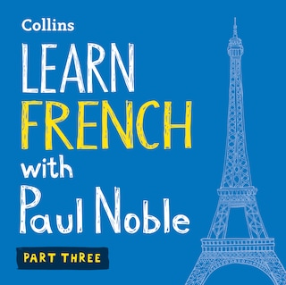 Learn French with Paul Noble for Beginners – Part 3