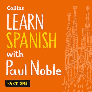Learn Spanish with Paul Noble for Beginners – Part 1