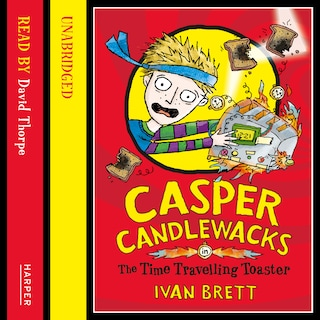 Casper Candlewacks in the Time Travelling Toaster